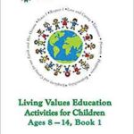 Living Values Education Activities for Children Ages 8-14