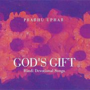 2972685d43d Prabhu Uphar (God s Gift) Hindi Devotional Songs CD £3.00 £2.40